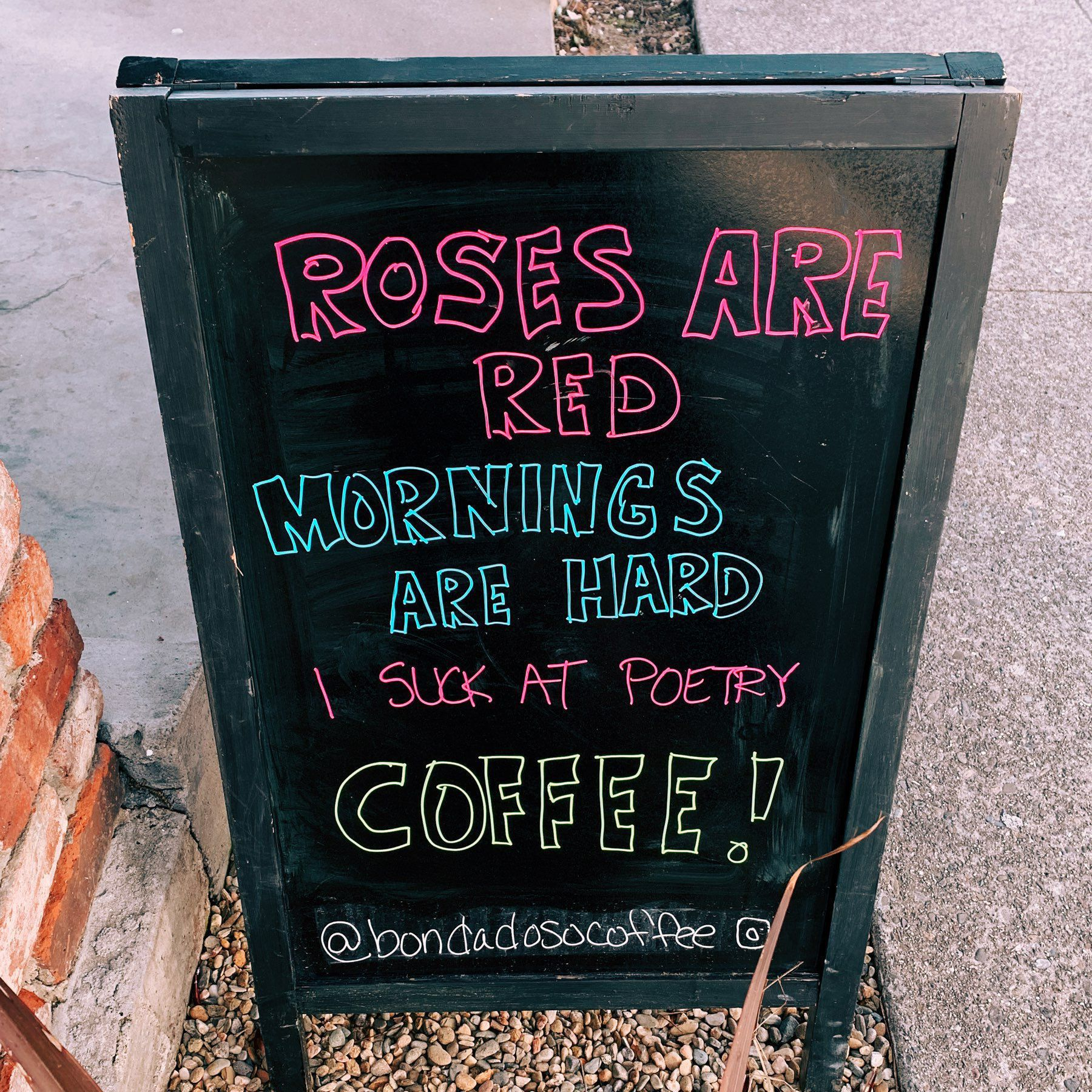 """roses are red / mornings are hard / i suck at poetry / COFFEE!"""